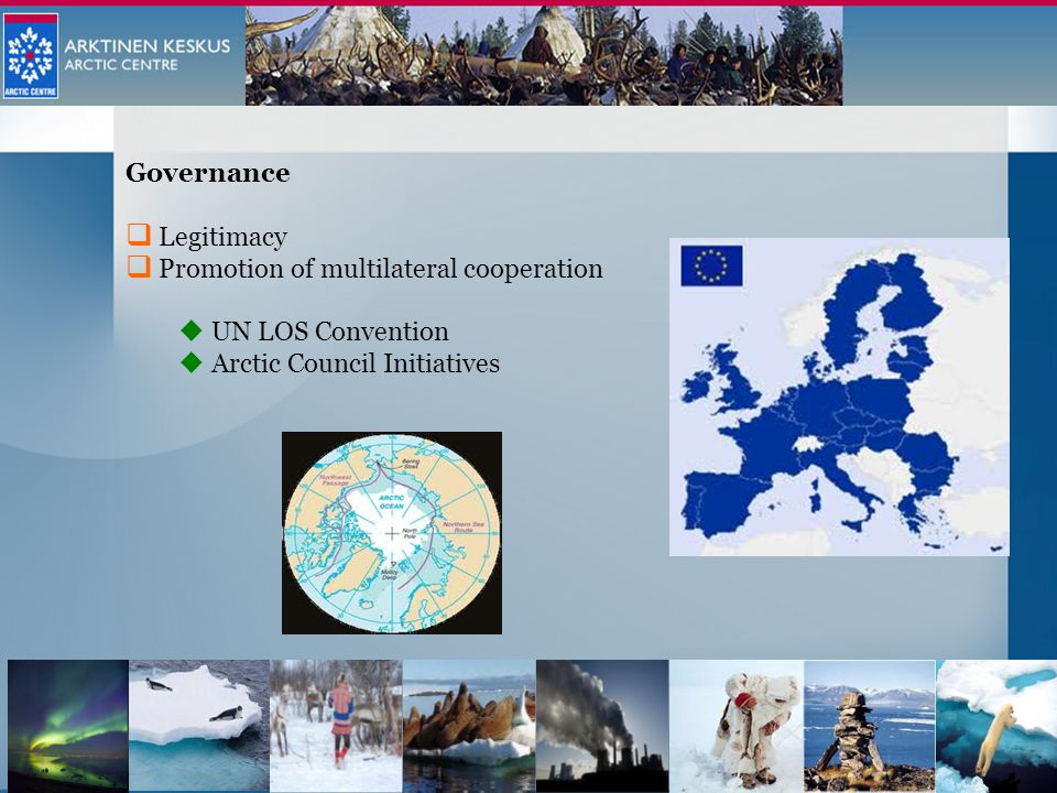 Governance  Legitimacy  Promotion of multilateral cooperation  UN LOS Convention  Arctic Council Initiatives