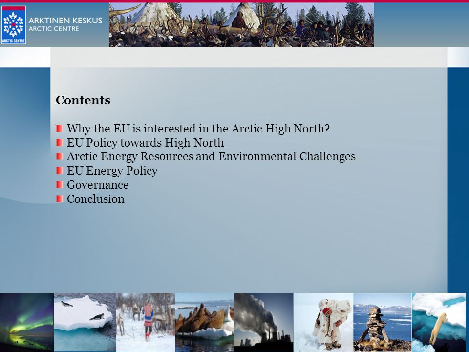 Contents Why the EU is interested in the Arctic High North.