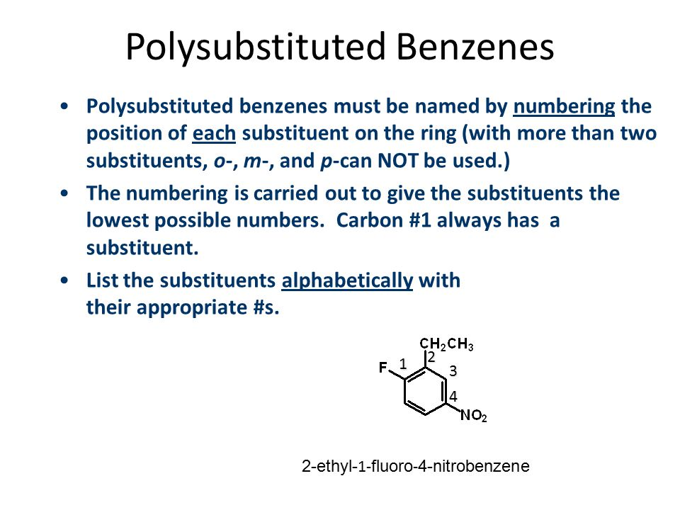 Polysubstituted Benzenes Polysubstituted benzenes must be named by numbering the position of each substituent on the ring (with more than two substitu