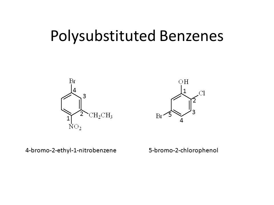 Polysubstituted Benzenes 1 2 3 4 5 1 2 3 4 4-bromo-2-ethyl-1-nitrobenzene5-bromo-2-chlorophenol