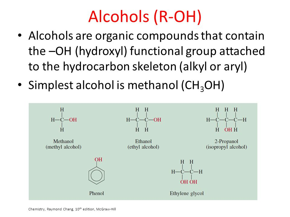 Alcohols – Hydroxyl Functional Group Many important biological molecules have one or more hydroxyl groups (sugars, fats, proteins) Hydroxyl group is involved in many reactions in biological systems such as oxidation, reduction, dehydration glucose serine Biological production of ethanol – fermentation of sugar