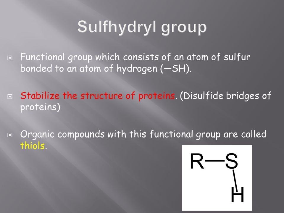  Functional group which consists of an atom of sulfur bonded to an atom of hydrogen (—SH).