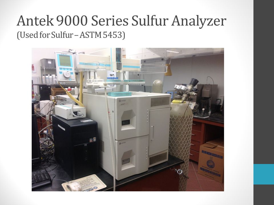 Antek 9000 Series Sulfur Analyzer (Used for Sulfur – ASTM 5453)