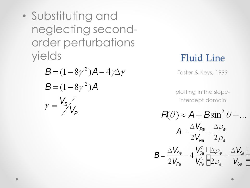 Fluid Line Substituting and neglecting second- order perturbations yields Foster & Keys, 1999 plotting in the slope- intercept domain