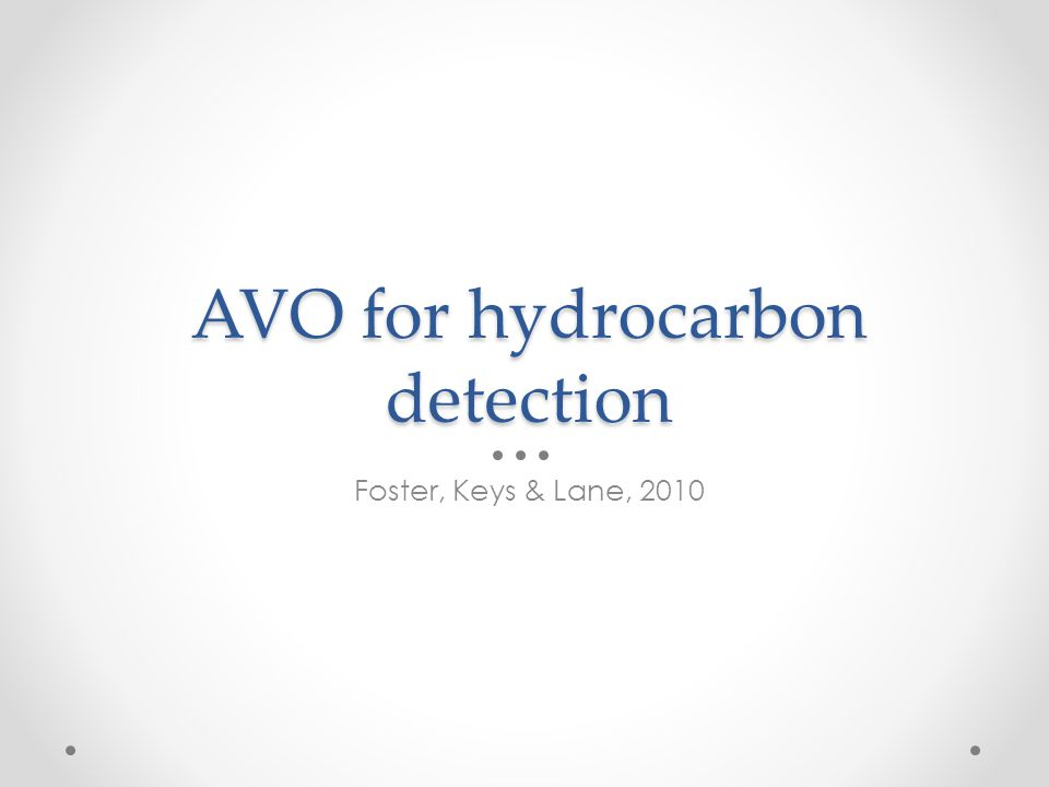AVO for hydrocarbon detection Foster, Keys & Lane, 2010