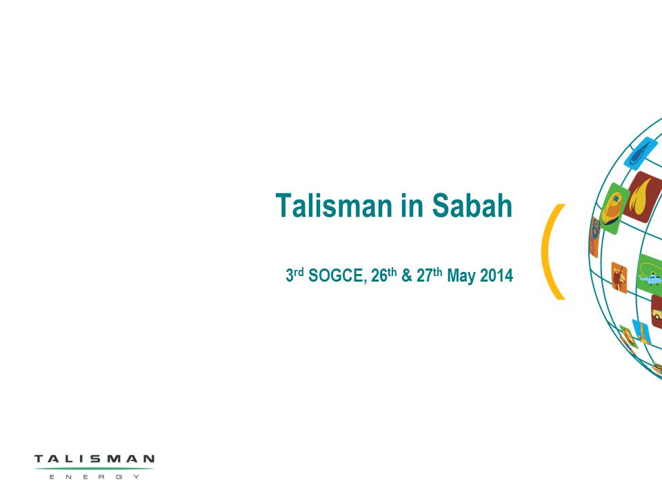 Talisman in Sabah 3 rd SOGCE, 26 th & 27 th May 2014