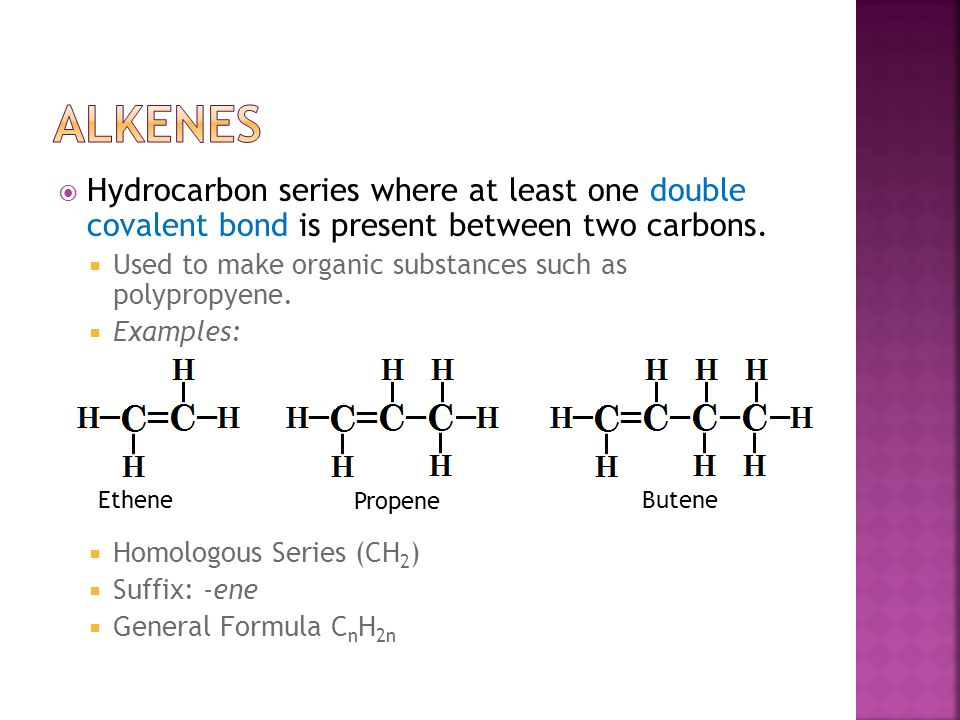  Hydrocarbon series where at least one double covalent bond is present between two carbons.