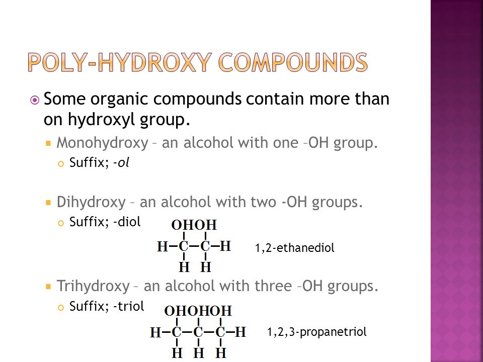  Some organic compounds contain more than on hydroxyl group.