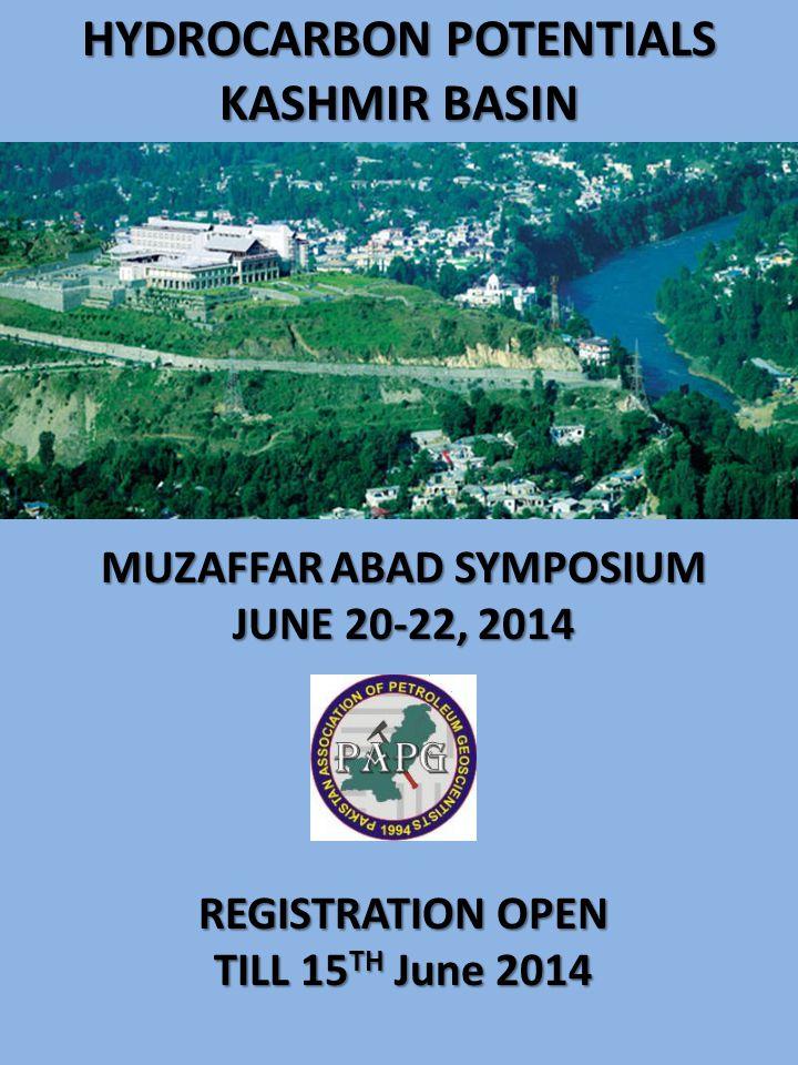 MUZAFFAR ABAD SYMPOSIUM JUNE 20-22, 2014 PEARL CONTINENTAL HOTEL MUZAFFARABAD HYDROCARBON POTENTIALS KASHMIR BASIN