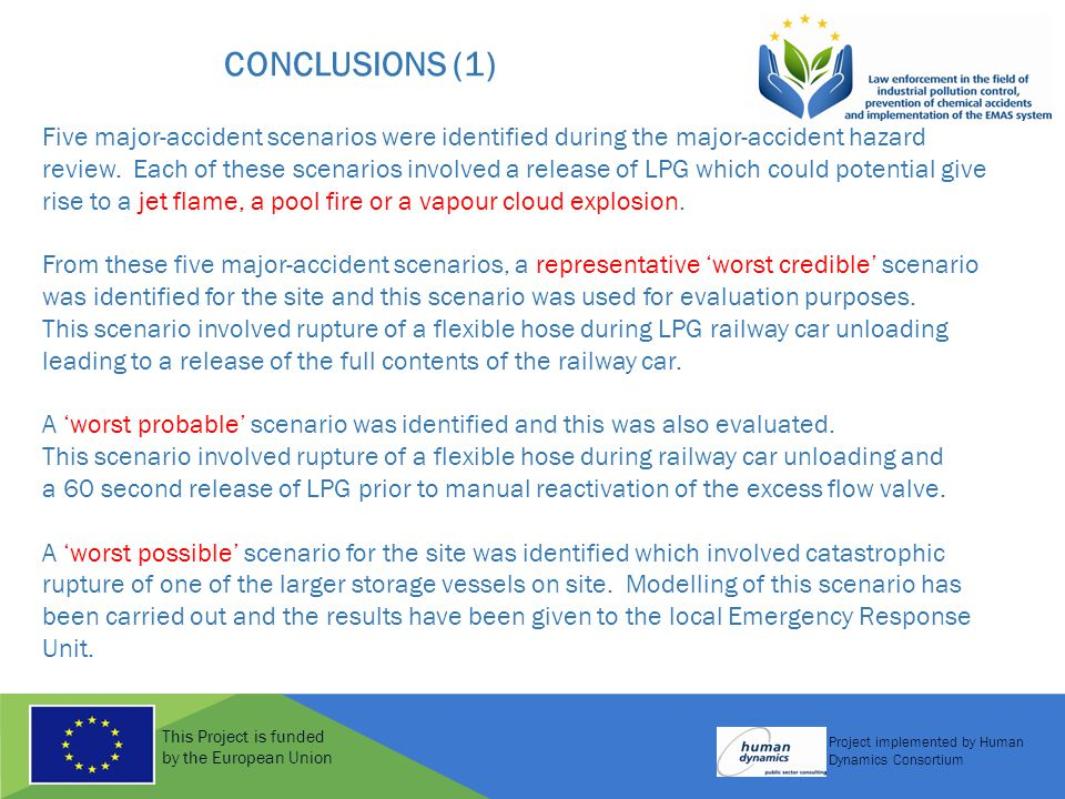 This Project is funded by the European Union Project implemented by Human Dynamics Consortium CONCLUSIONS (1) Five major-accident scenarios were identified during the major-accident hazard review.
