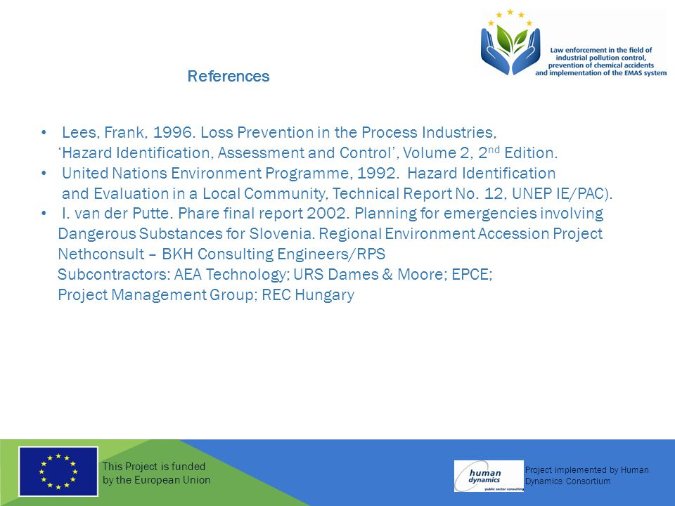 This Project is funded by the European Union Project implemented by Human Dynamics Consortium References Lees, Frank, 1996.