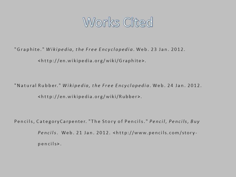 Graphite. Wikipedia, the Free Encyclopedia. Web.