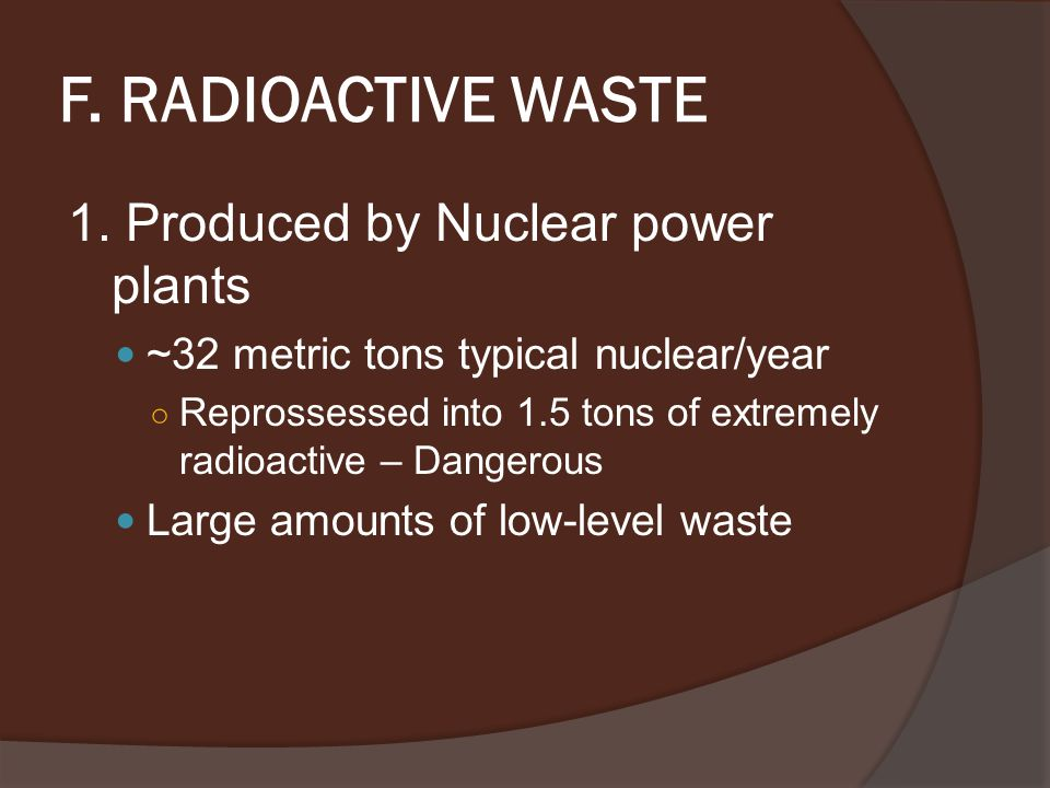 F. RADIOACTIVE WASTE 1.