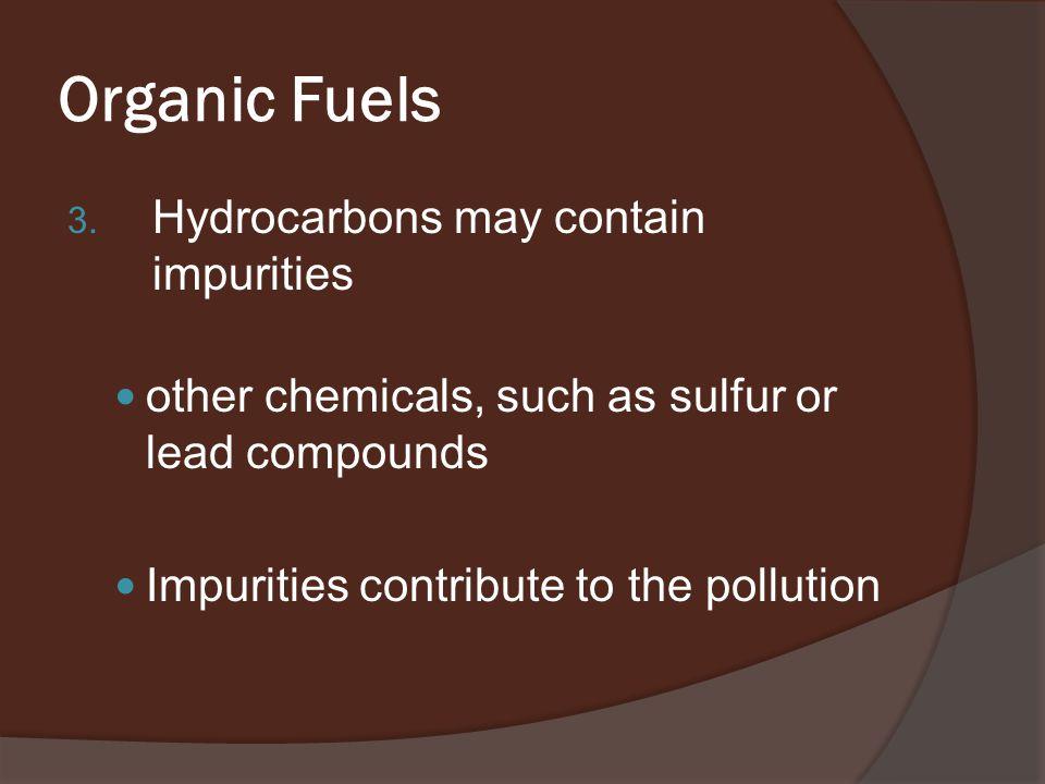 Organic Fuels 3.