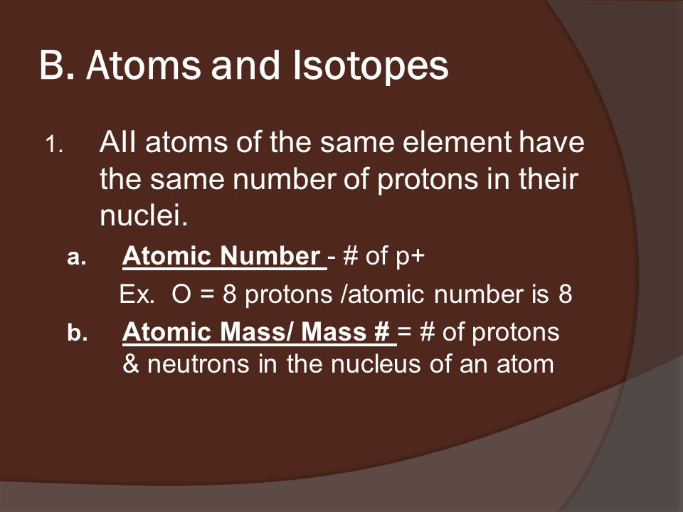 B. Atoms and Isotopes 1.