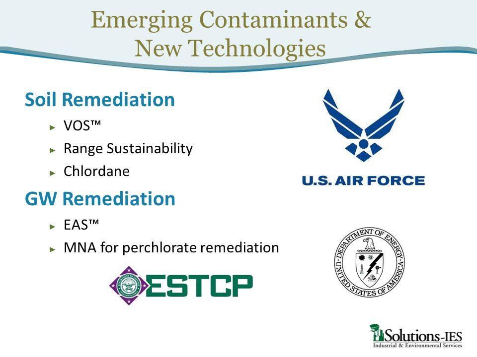 Emerging Contaminants & New Technologies Soil Remediation ► VOS™ ► Range Sustainability ► Chlordane GW Remediation ► EAS™ ► MNA for perchlorate remediation