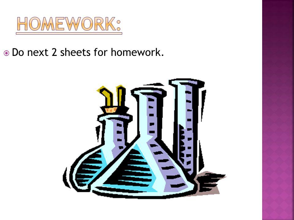 Do next 2 sheets for homework.