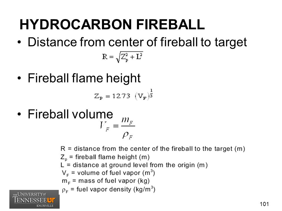 HYDROCARBON FIREBALL Distance from center of fireball to target Fireball flame height Fireball volume 101