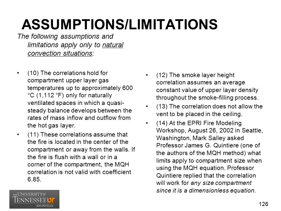 ASSUMPTIONS/LIMITATIONS The following assumptions and limitations apply only to natural convection situations: (10) The correlations hold for compartm