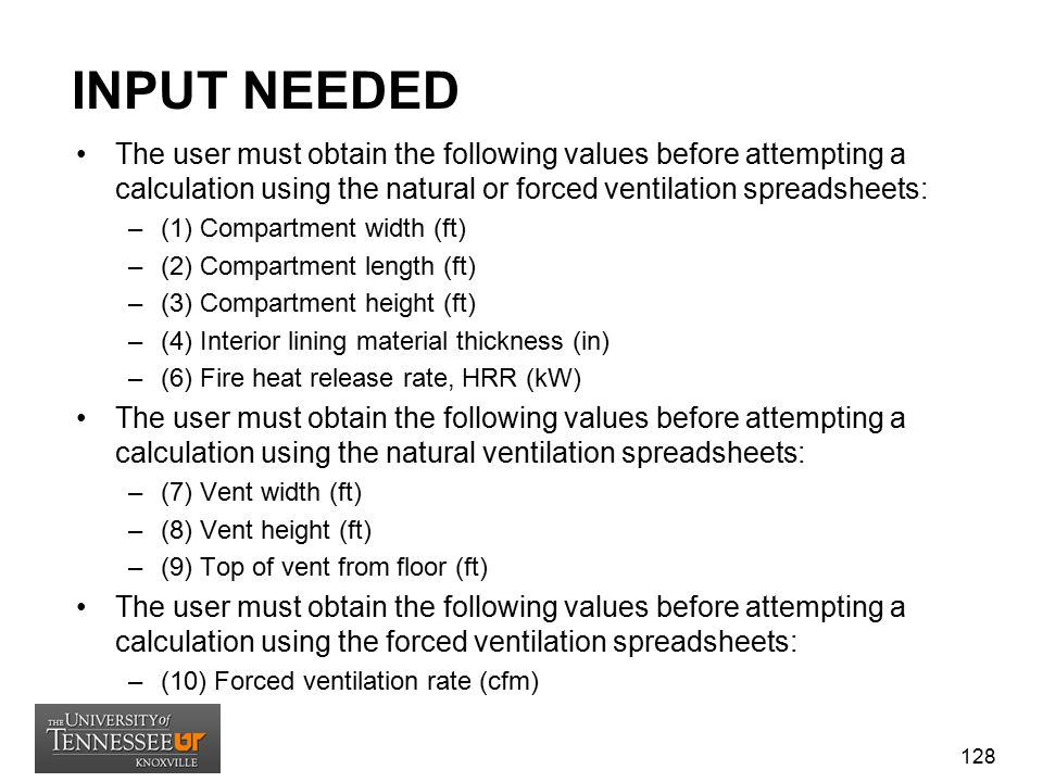INPUT NEEDED The user must obtain the following values before attempting a calculation using the natural or forced ventilation spreadsheets: –(1) Comp