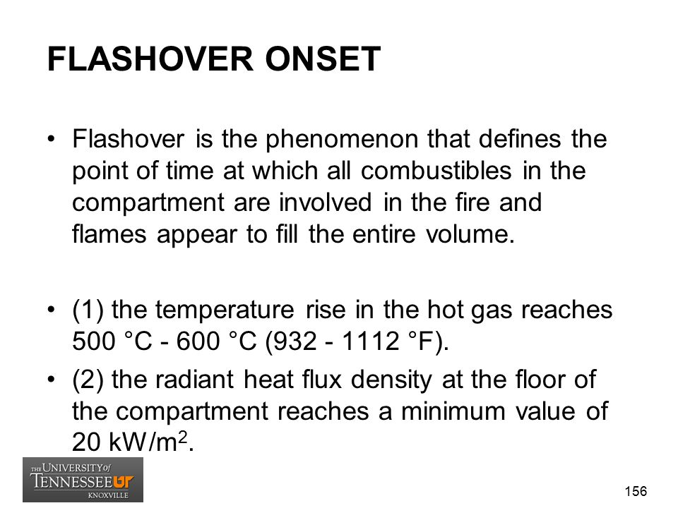 FLASHOVER ONSET Flashover is the phenomenon that defines the point of time at which all combustibles in the compartment are involved in the fire and f
