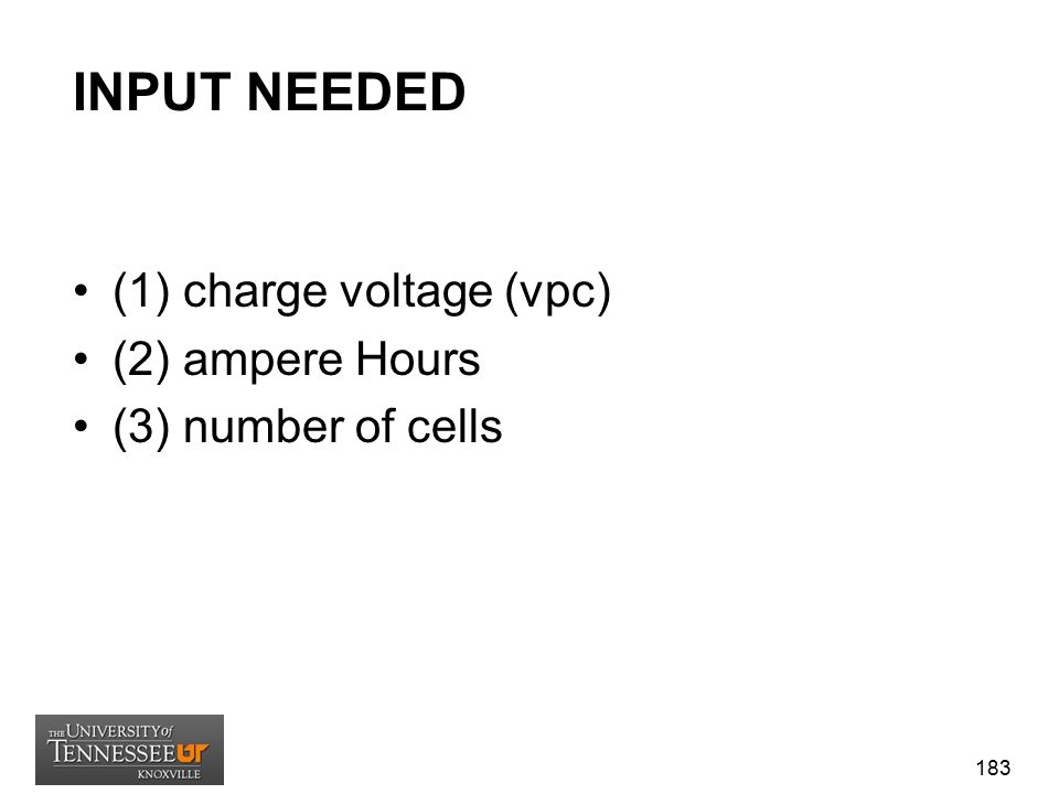 INPUT NEEDED (1) charge voltage (vpc) (2) ampere Hours (3) number of cells 183
