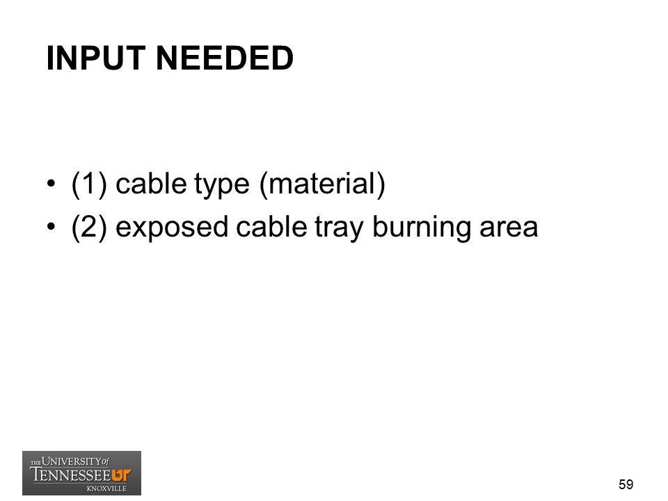 INPUT NEEDED (1) cable type (material) (2) exposed cable tray burning area 59