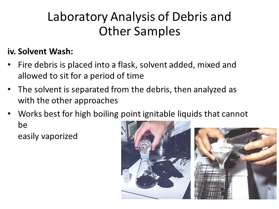 Laboratory Analysis of Debris and Other Samples iv.