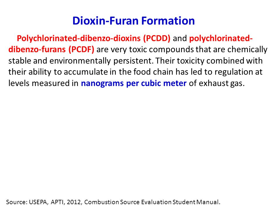 Polychlorinated-dibenzo-dioxins (PCDD) and polychlorinated- dibenzo-furans (PCDF) are very toxic compounds that are chemically stable and environmentally persistent.