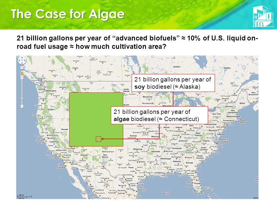 The Case for Algae 21 billion gallons per year of advanced biofuels ≈ 10% of U.S.