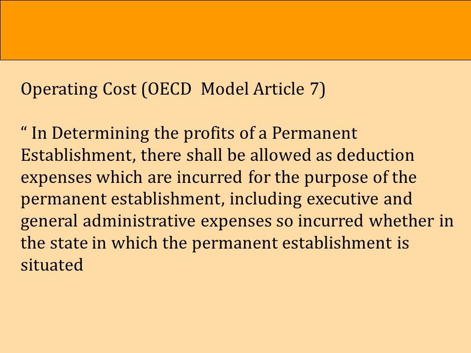 Deductible Expenses of A Permanent Establishment Head Office Allocation Administration cost (HO allocation Interest expenses charged to PE Operating Cost Cost incurred for opeation Bonuses