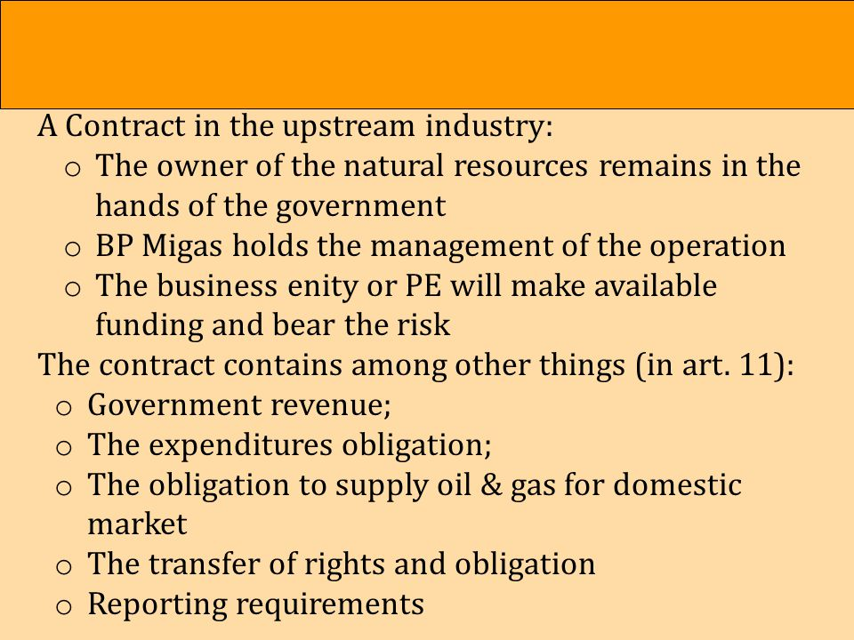 A State Owned Legal Entity BP MIGAS The budget for its operation is based on fee from the government