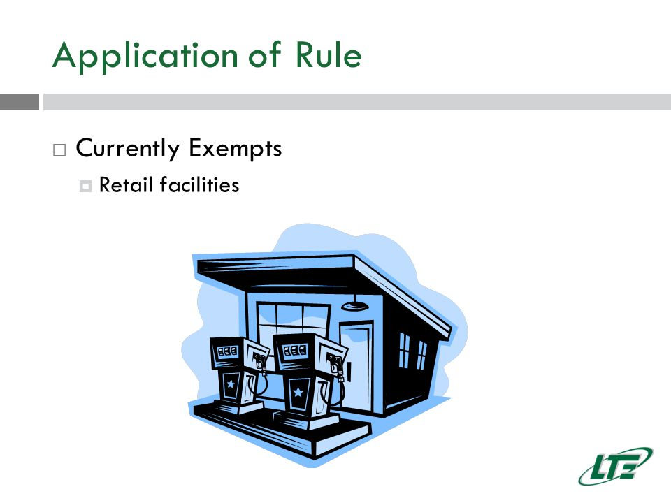 Application of Rule  Currently Exempts  Retail facilities
