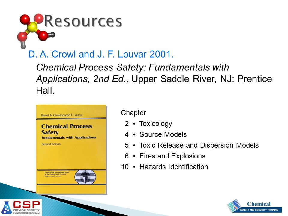 Resources D. A. Crowl and J. F. Louvar 2001.
