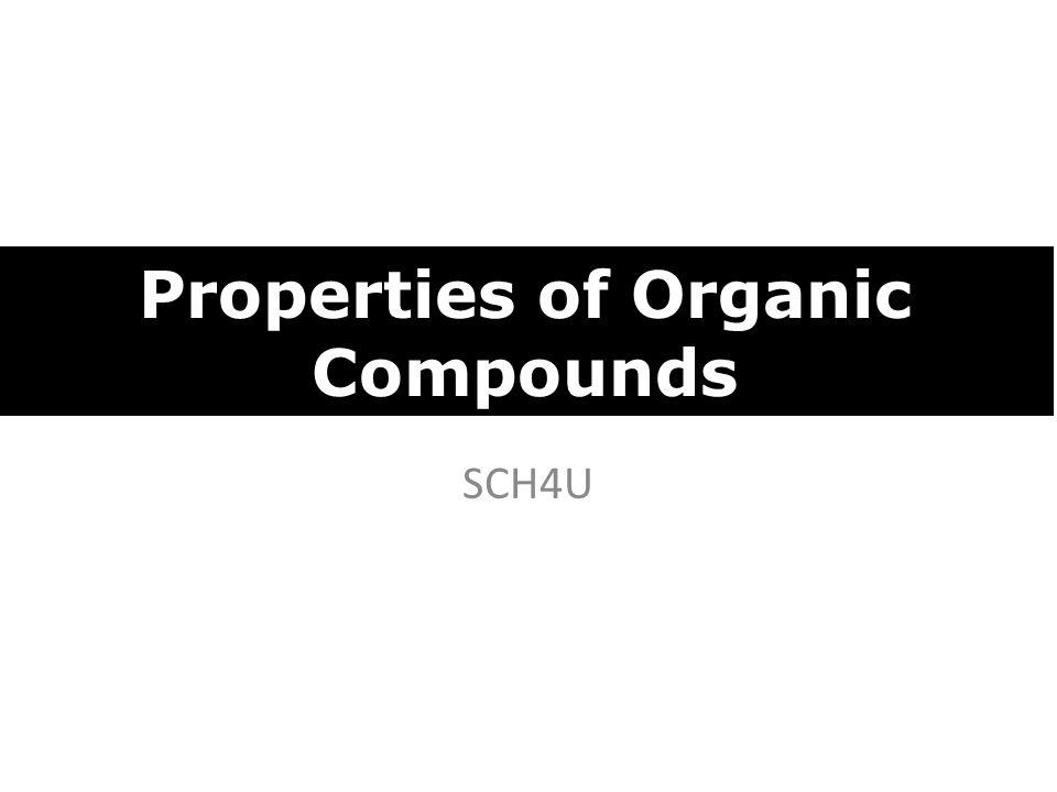 SCH4U Properties of Organic Compounds