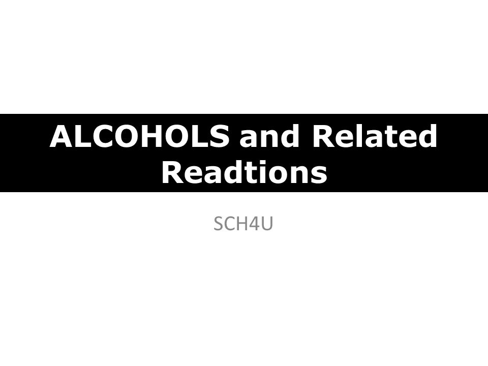 SCH4U ALCOHOLS and Related Readtions