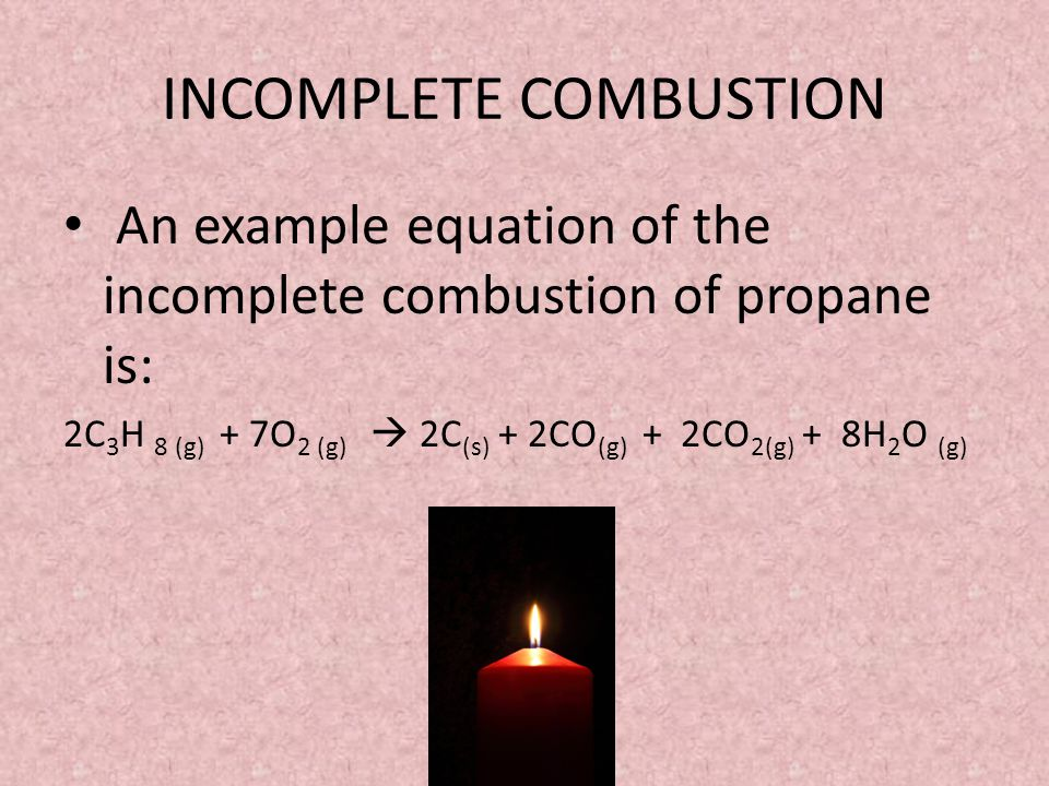 INCOMPLETE COMBUSTION The products of incomplete combustion include carbon dioxide and water vapour as well as carbon, carbon monoxide or both Incomplete combustion is a more inefficient process for generating heat since it has less oxygen and therefore more light is produced rather than heat.