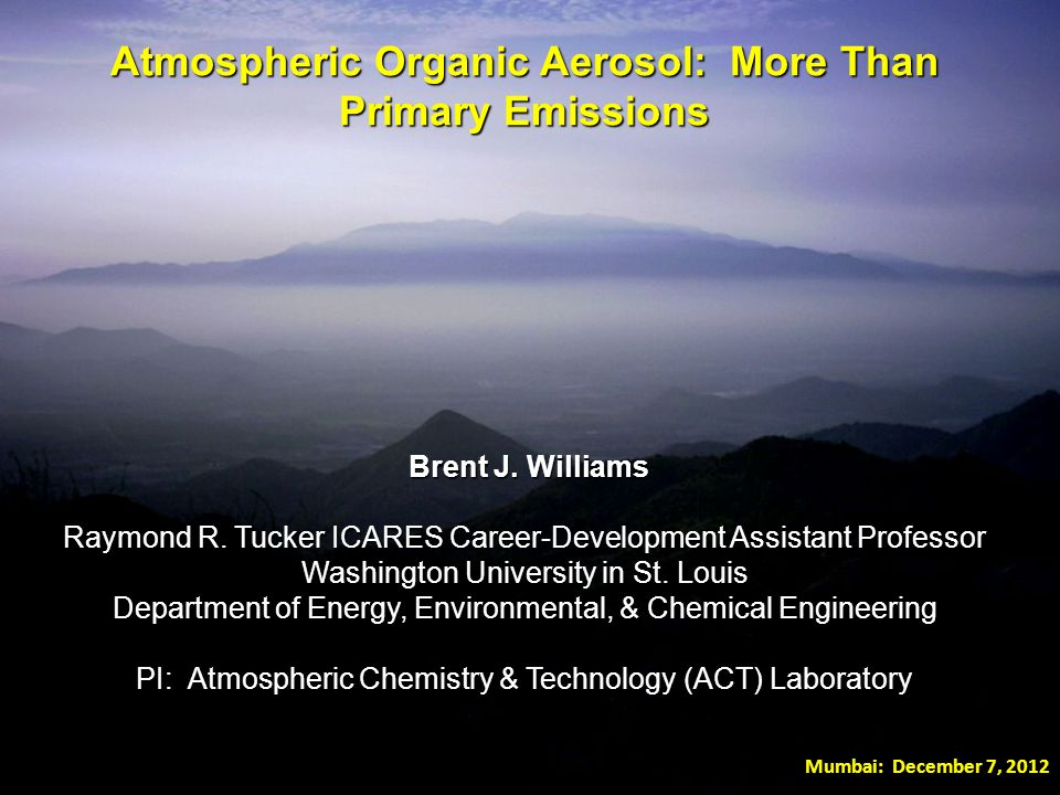 Atmospheric Organic Aerosol: More Than Primary Emissions Brent J.