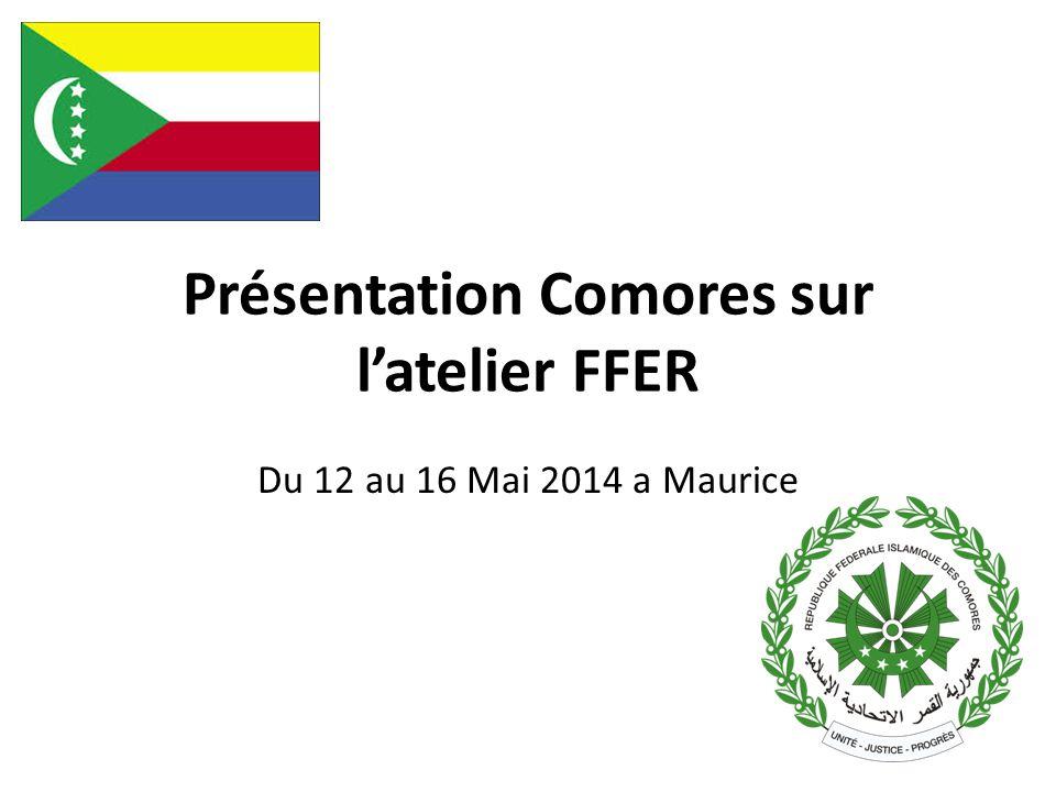 Présentation Comores sur l'atelier FFER Du 12 au 16 Mai 2014 a Maurice