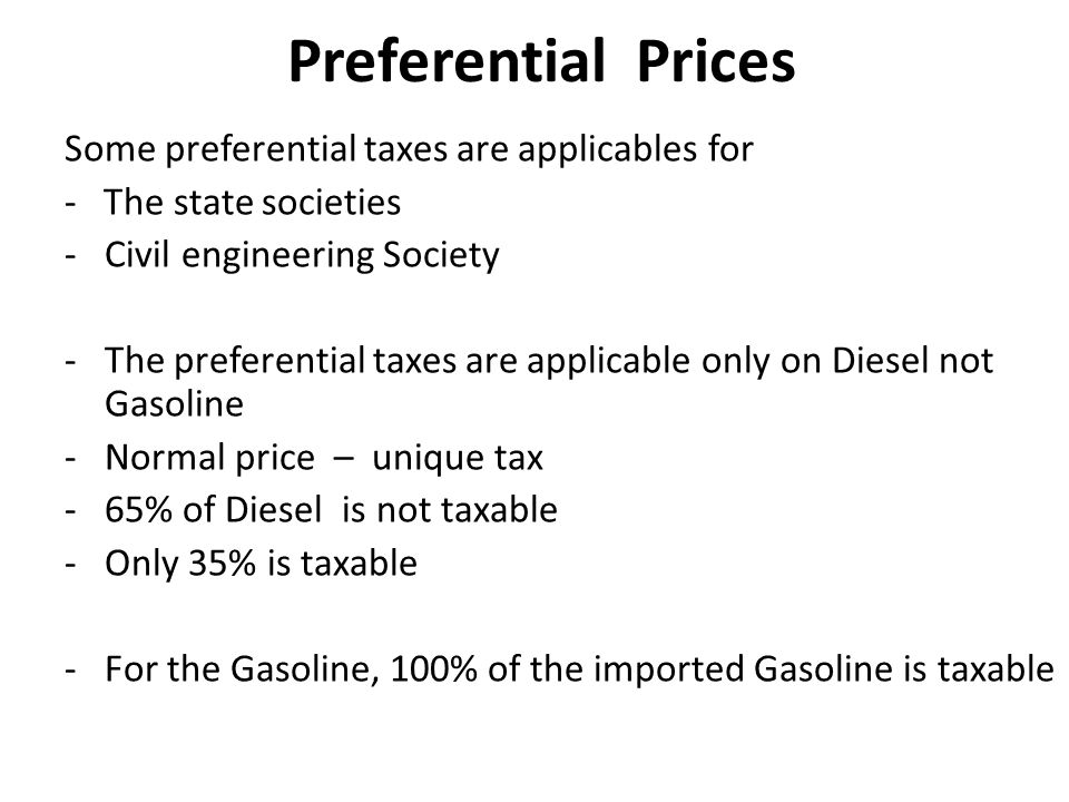 Preferential Prices Some preferential taxes are applicables for - The state societies -Civil engineering Society -The preferential taxes are applicabl