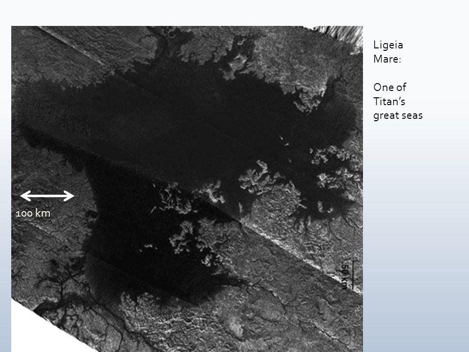 Ligeia Mare: One of Titan's great seas 100 km