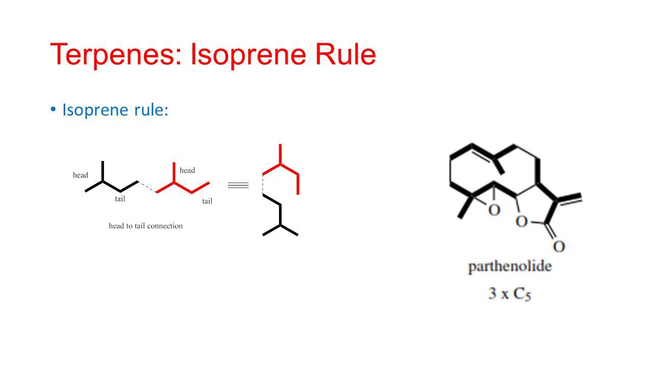 Terpenes: Isoprene Rule Isoprene rule:
