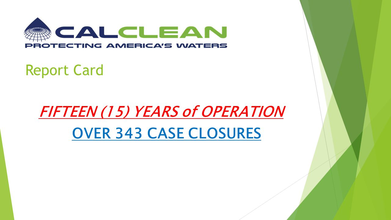 Report Card FIFTEEN (15) YEARS of OPERATION OVER 343 CASE CLOSURES