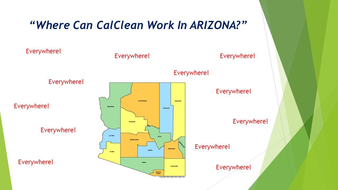 """""""Where Can CalClean Work In ARIZONA?"""" Everywhere!"""