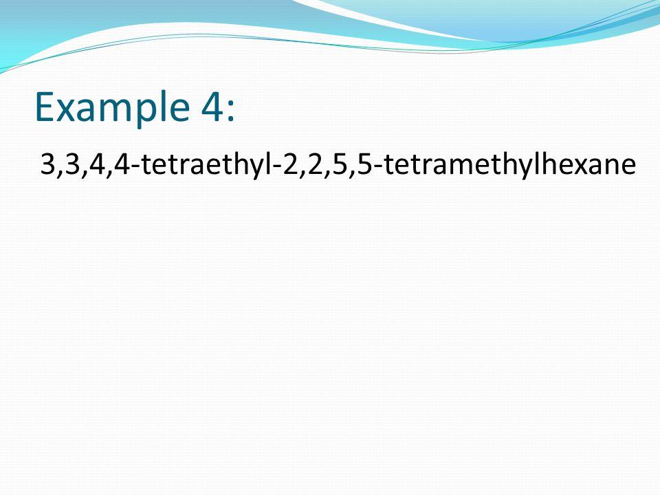 Example 4: 3,3,4,4-tetraethyl-2,2,5,5-tetramethylhexane