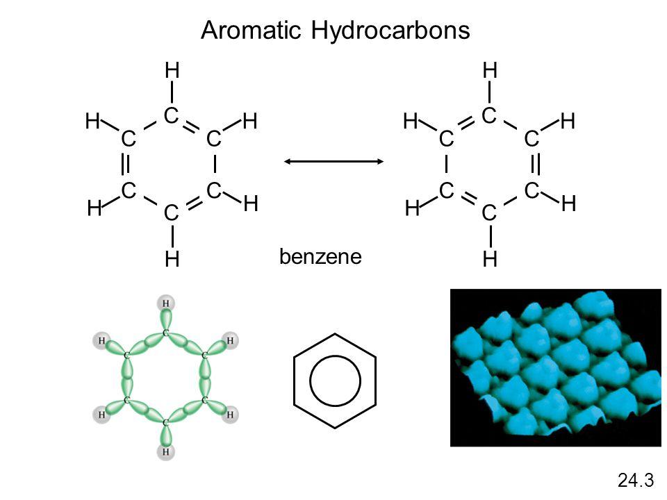 24.3 Aromatic Hydrocarbons C C C CC C H H H H H H C C C CC C H H H H H H benzene