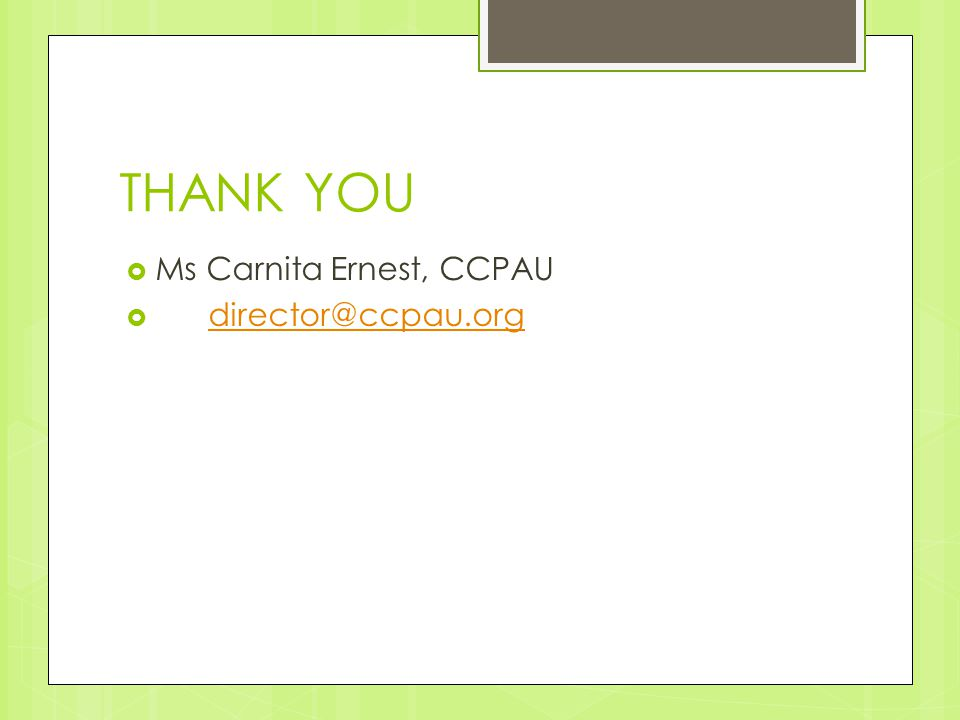 THANK YOU  Ms Carnita Ernest, CCPAU  director@ccpau.orgdirector@ccpau.org