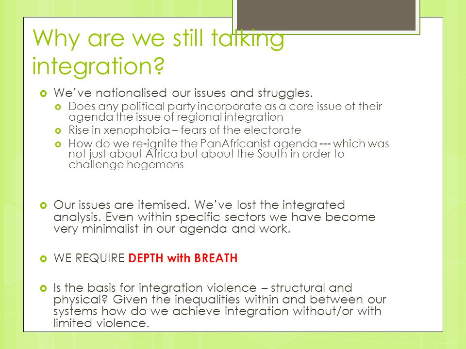 Why are we still talking integration.  We've nationalised our issues and struggles.