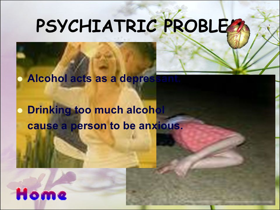 SOCIAL PROBLEM Drinking too much alcohol cause a person to get drunk.