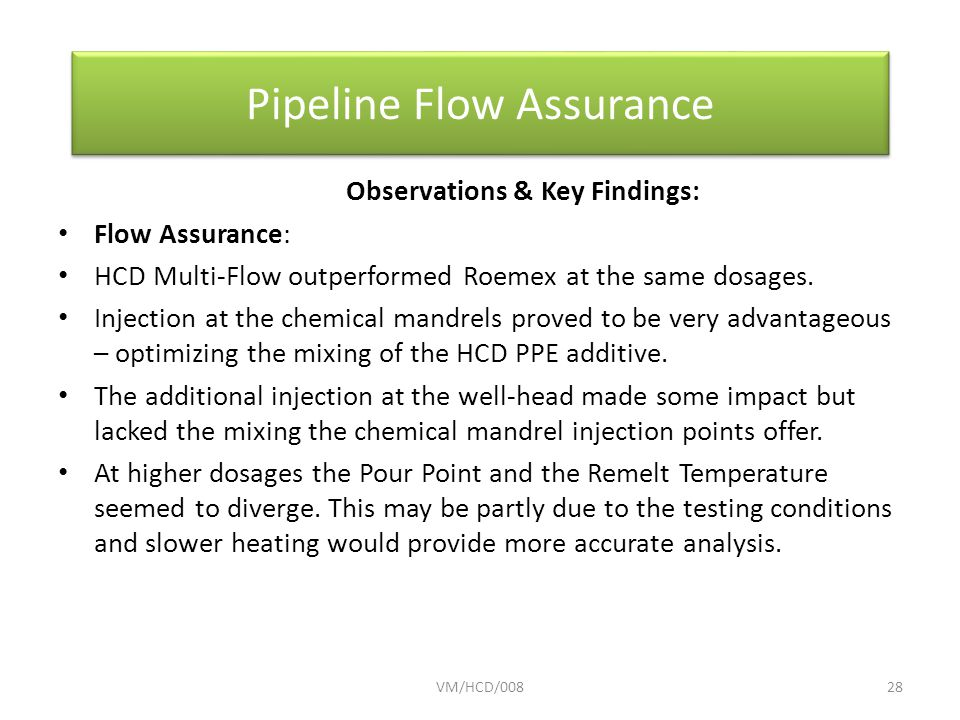 Observations & Key Findings: Flow Assurance: HCD Multi-Flow outperformed Roemex at the same dosages.